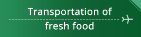 to Transportation of fresh food